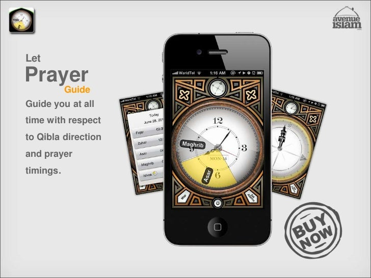 Let<br />Prayer<br />Guide<br />Guide you at all time with respect to Qibla direction and prayer timings.<br />