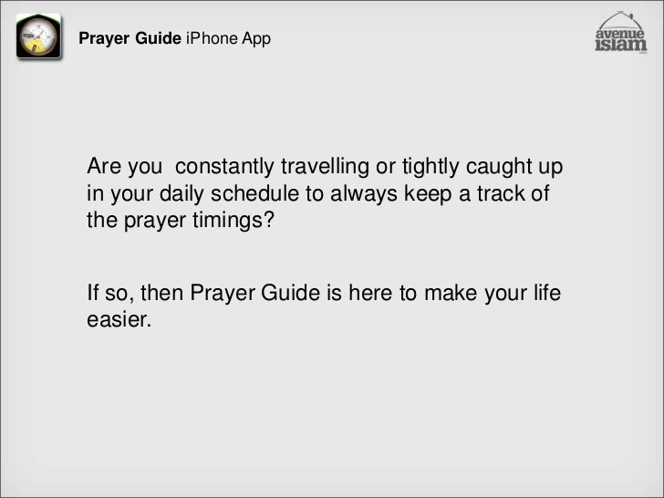 Prayer Guide iPhone App<br />Are you  constantly travelling or tightly caught up in your daily schedule to always keep a t...