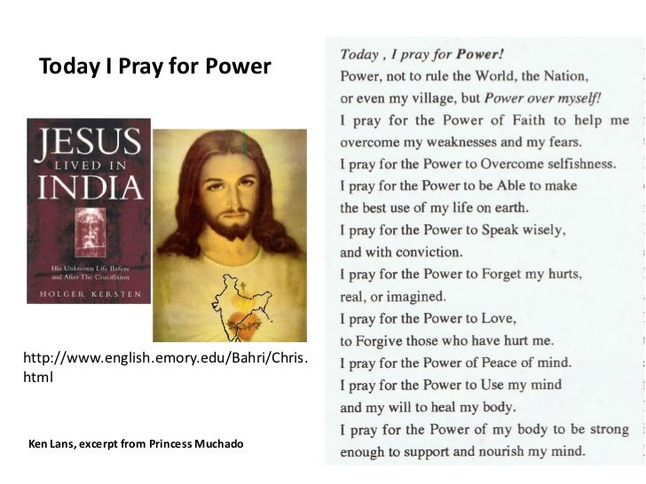 Today I Pray for Powerhttp://www.english.emory.edu/Bahri/Chris.htmlKen Lans, excerpt from Princess Muchado