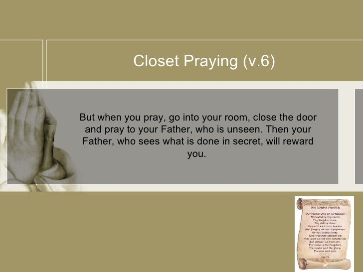 Go Into Your Closet And Pray Praying The Jesus Way