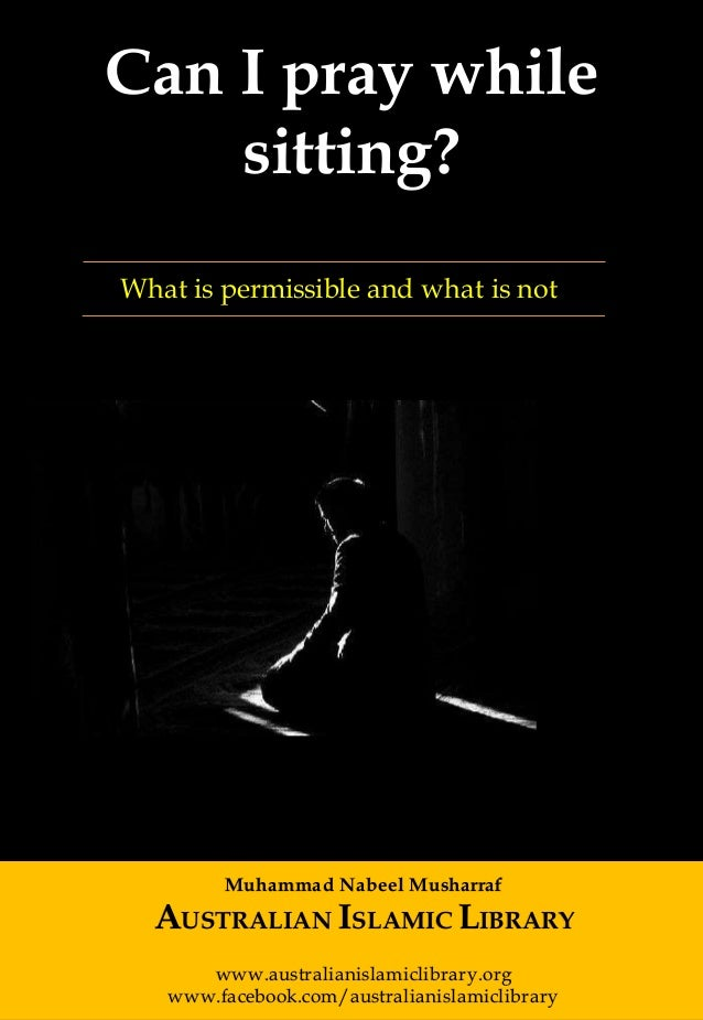 P a g e | 1 Australian Islamic Library (www.australianislamiclibrary.org) What is permissible and what is not Can I pray w...