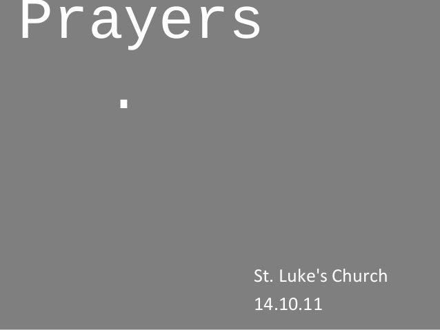 Prayers . St. Luke's Church 14.10.11