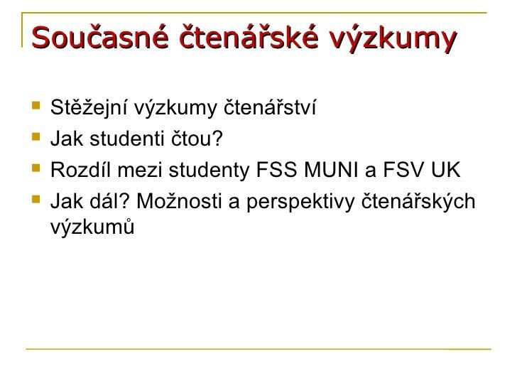 Současné čtenářské výzkumy     Stěžejní výzkumy čtenářství    Jak studenti čtou?    Rozdíl mezi studenty FSS MUNI a FSV...
