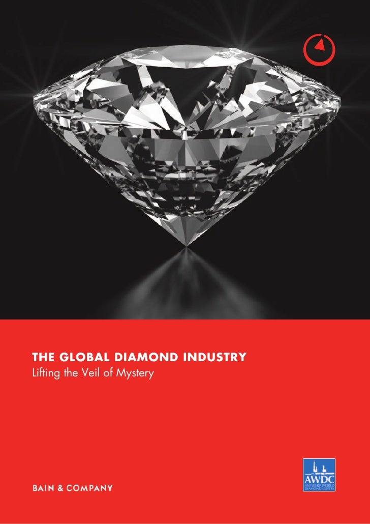 THE GLOBAL DIAMOND INDUSTRYLifting the Veil of Mystery