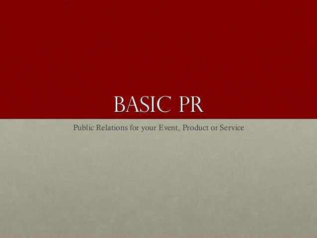Basic PR Public Relations for your Event, Product or Service