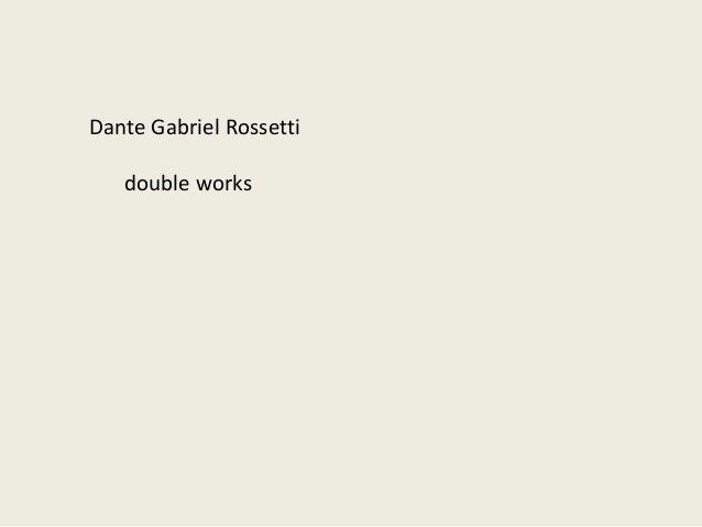Dante Gabriel Rossetti double works