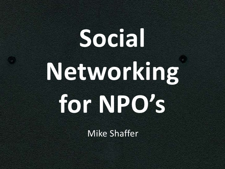 SocialNetworking for NPO's   Mike Shaffer