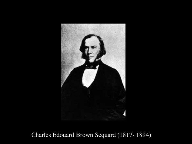 Charles Edouard Brown Sequard (1817- 1894)