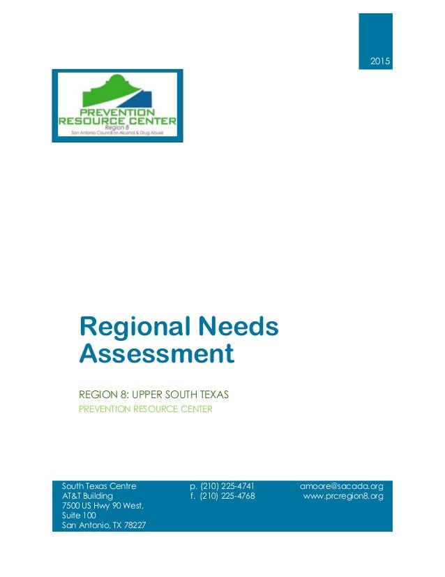 2015 Regional Needs Assessment REGION 8: UPPER SOUTH TEXAS PREVENTION RESOURCE CENTER South Texas Centre AT&T Building 750...
