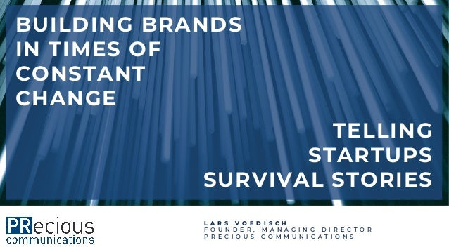 1 BUILDING BRANDS IN TIMES OF CONSTANT CHANGE L A R S V O E D I S C H F O U N D E R , M A N A G I N G D I R E C T O R P R ...