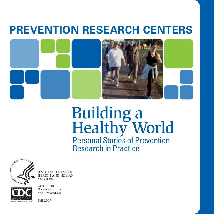 Prevention research centers                      Building a                      Healthy World                      Person...