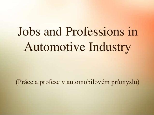 Jobs and Professions in Automotive Industry (Práce a profese v automobilovém průmyslu)