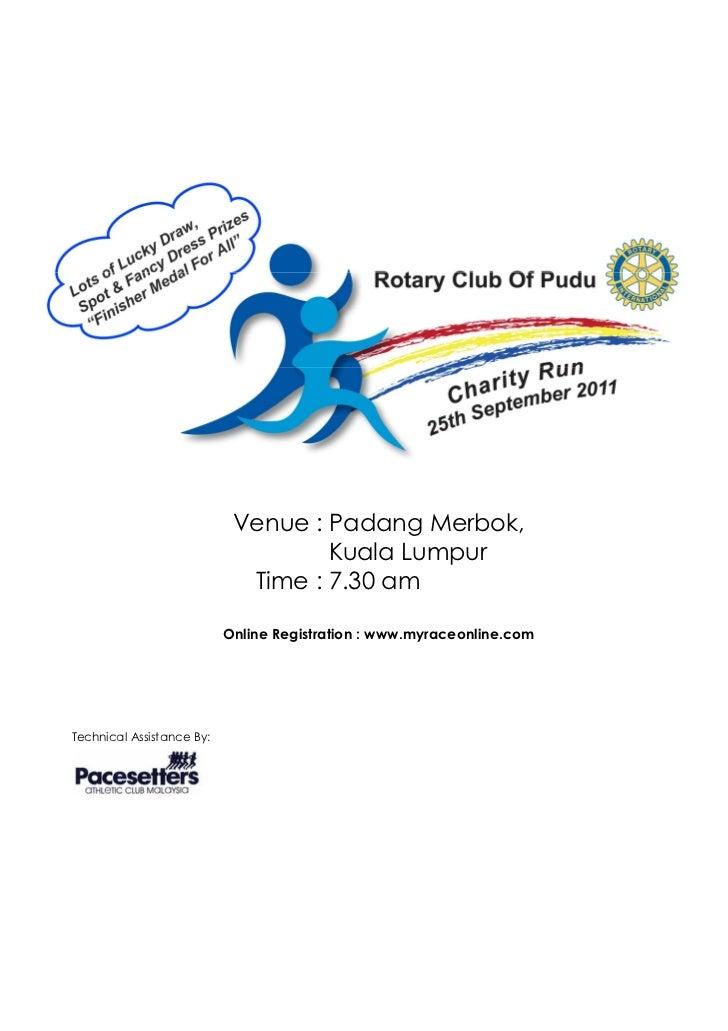 Venue : Padang Merbok,                                    Kuala Lumpur                             Time : 7.30 am         ...
