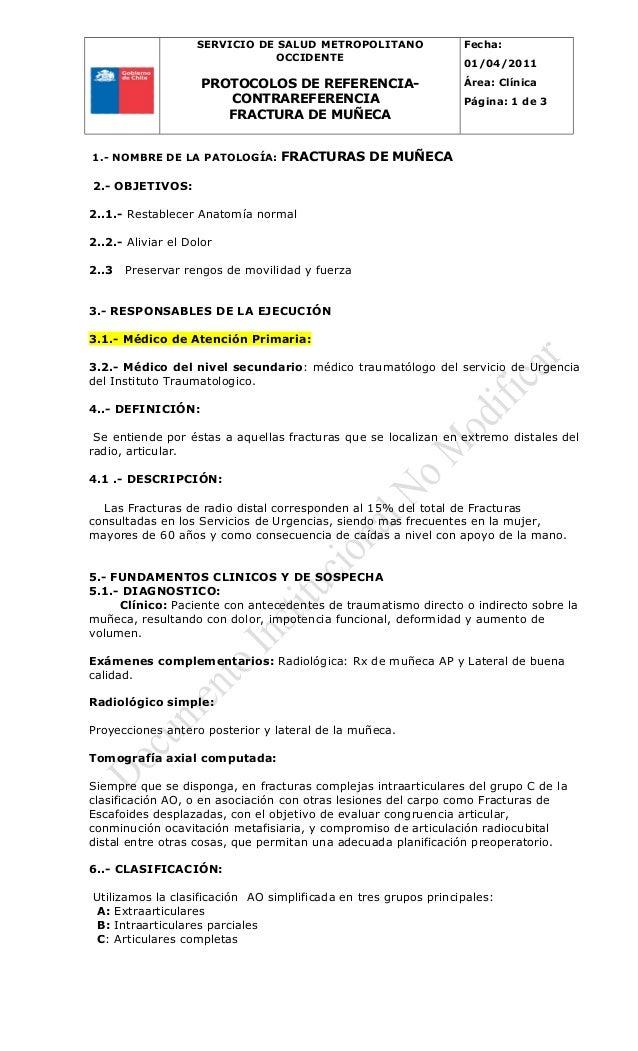 SERVICIO DE SALUD METROPOLITANO OCCIDENTE PROTOCOLOS DE REFERENCIA- CONTRAREFERENCIA FRACTURA DE MUÑECA Fecha: 01/04/2011 ...