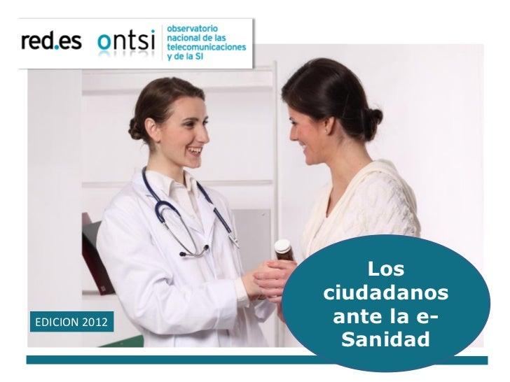 Los 2011                    Edición               ciudadanosEDICION 2012    ante la e-                 Sanidad