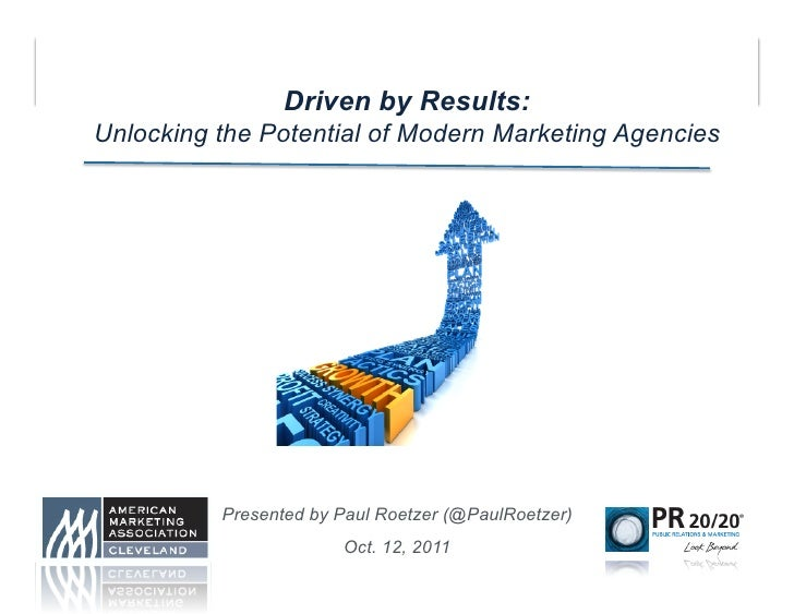 Driven by Results:Unlocking the Potential of Modern Marketing Agencies          Presented by Paul Roetzer (@PaulRoetzer)  ...