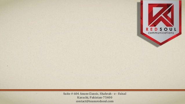Suite # 604 Anum Classic, Shahrah - e - Faisal Karachi, Pakistan-75400 contact@teamredsoul.com