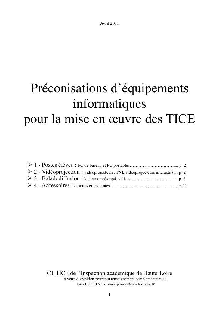 Avril 2011 Préconisations d'équipements         informatiquespour la mise en œuvre des TICE   1 - Postes élèves : PC de b...