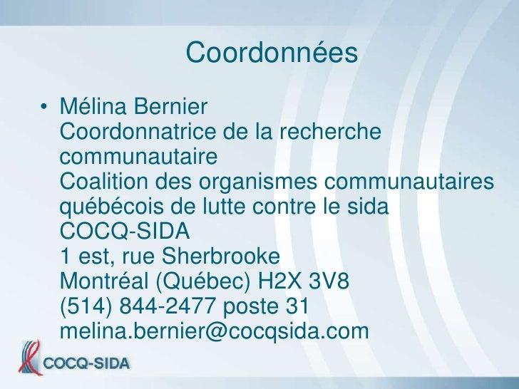 Coordonnées • Mélina Bernier   Coordonnatrice de la recherche   communautaire   Coalition des organismes communautaires   ...