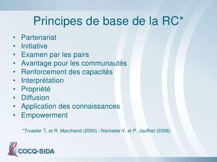 Principes de base de la RC* •   Partenariat •   Initiative •   Examen par les pairs •   Avantage pour les communautés •   ...