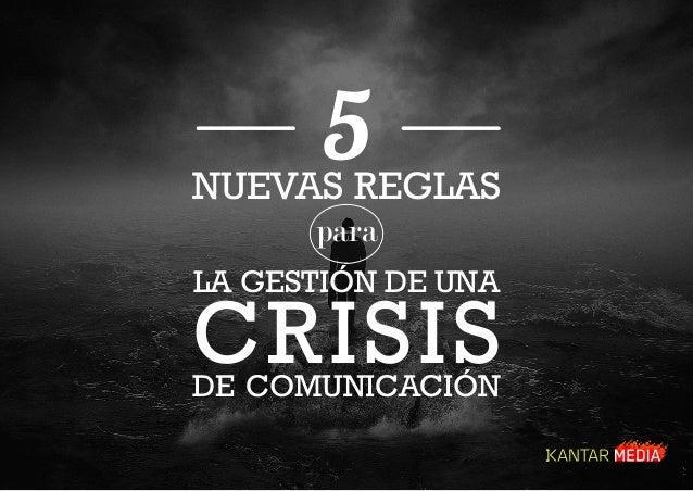5NUEVAS REGLAS para LA GESTIÓN DE UNA CRISISDE COMUNICACIÓN