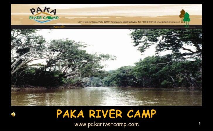PAKA RIVER CAMP  www.pakarivercamp.com   1