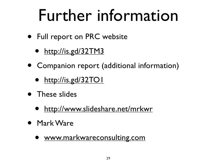 Further information •   Full report on PRC website      •   http://is.gd/32TM3  •   Companion report (additional informati...