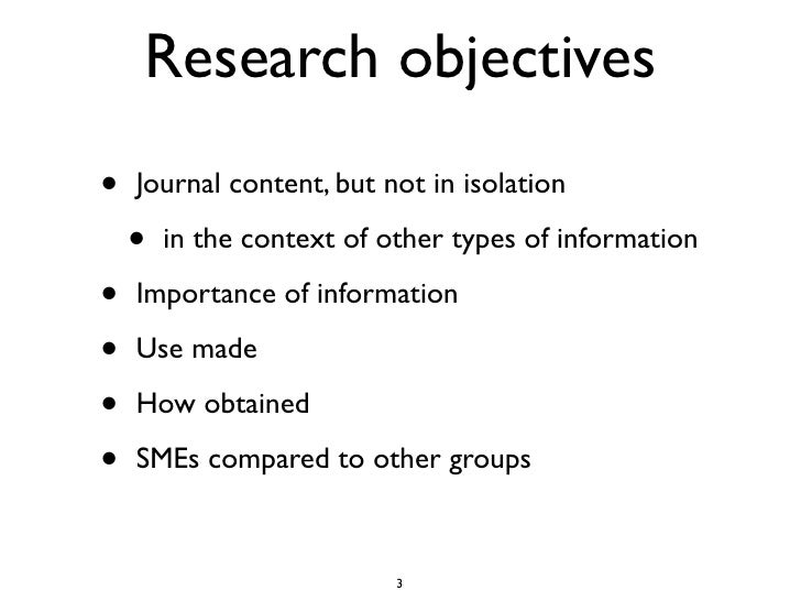 Research objectives •   Journal content, but not in isolation      •   in the context of other types of information  •   I...