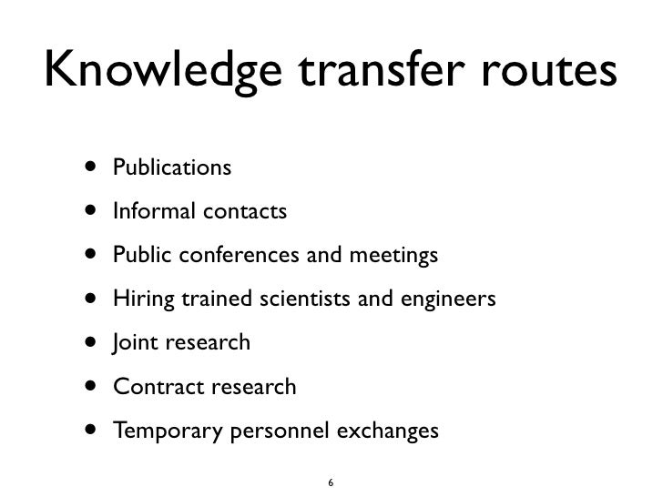 Knowledge transfer routes  •   Publications   •   Informal contacts   •   Public conferences and meetings   •   Hiring tra...
