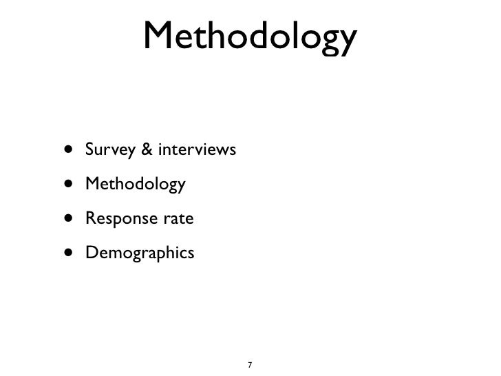 Methodology  •   Survey & interviews  •   Methodology  •   Response rate  •   Demographics                               7