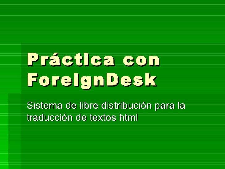 Práctica con ForeignDesk Sistema de libre distribución para la traducción de textos html
