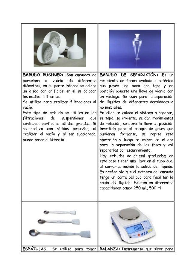 EMBUDO BUSHNER: Son embudos de porcelana o vidrio de diferentes diámetros, en su parte interna se coloca un disco con orif...