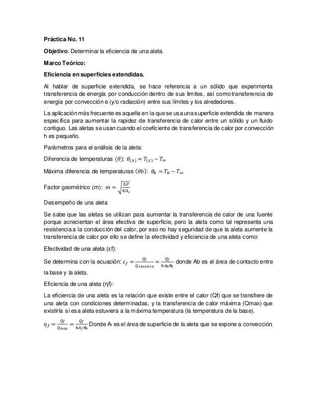 Práctica No. 11 Objetivo: Determinar la eficiencia de una aleta. Marco Teórico: Eficiencia en superficies extendidas. Al h...
