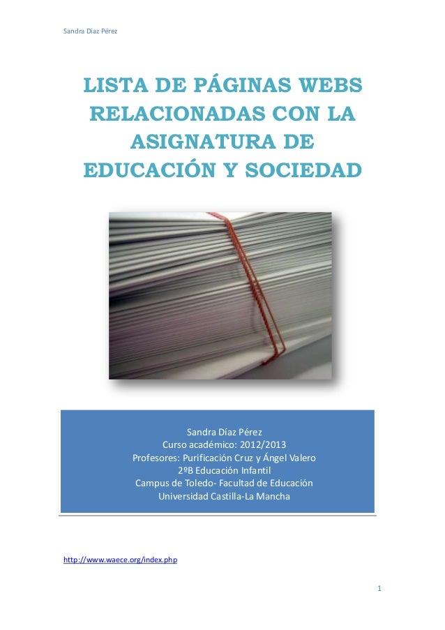 Sandra Díaz Pérez      LISTA DE PÁGINAS WEBS      RELACIONADAS CON LA          ASIGNATURA DE      EDUCACIÓN Y SOCIEDAD    ...