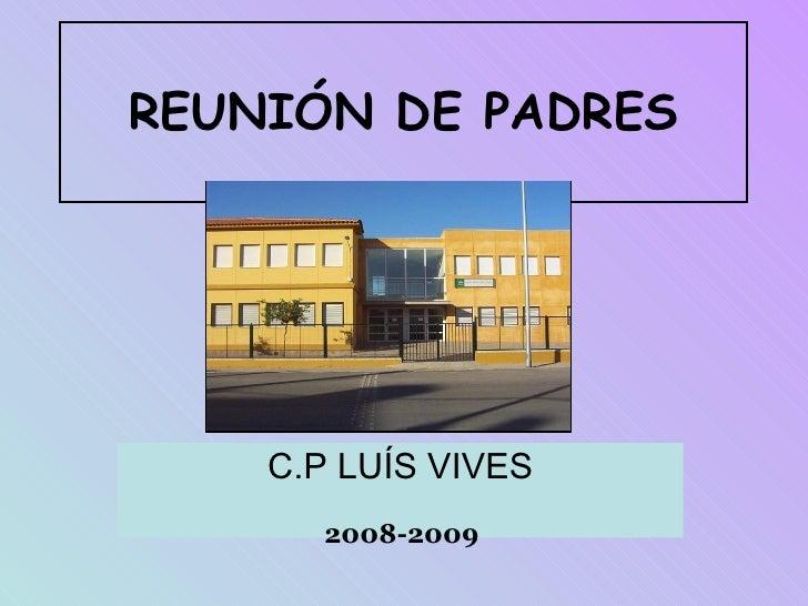 REUNIÓN DE PADRES C.P LUÍS VIVES 2008-2009