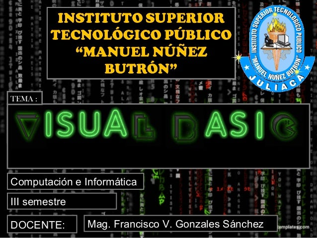 TEMA :  Computación e Informática III semestre DOCENTE:  Mag. Francisco V. Gonzales Sánchez