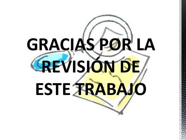 GRACIAS POR LA  REVISIÓN DE  ESTE TRABAJO