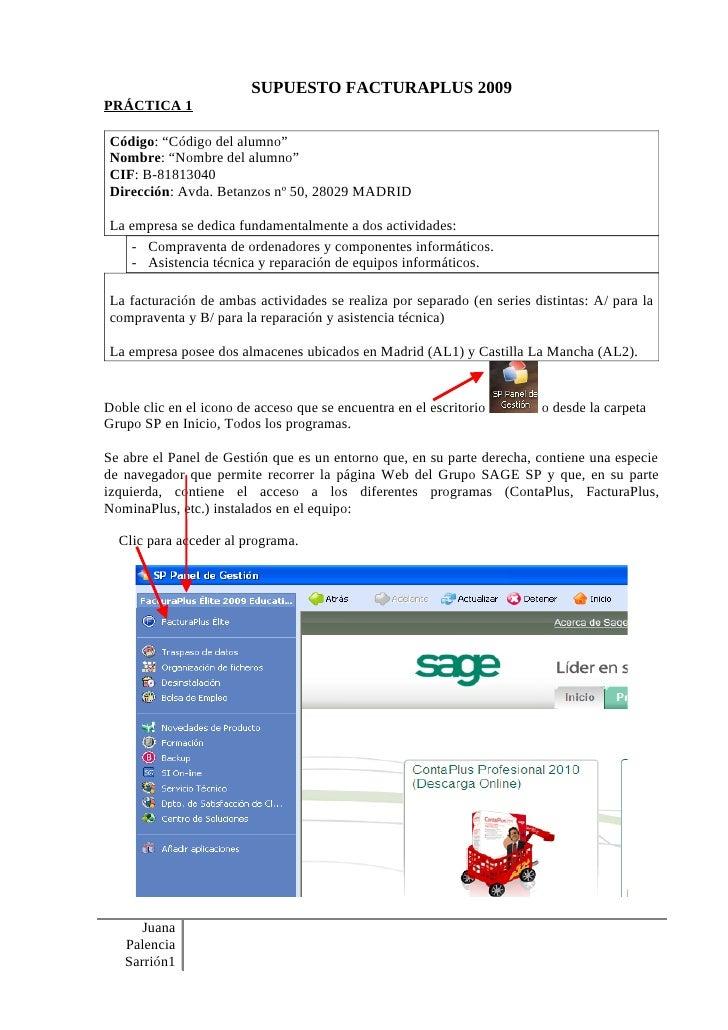 """SUPUESTO FACTURAPLUS 2009 PRÁCTICA 1  Código: """"Código del alumno"""" Nombre: """"Nombre del alumno"""" CIF: B-81813040 Dirección: A..."""
