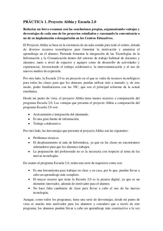 PRÁCTICA 1. Proyecto Althia y Escuela 2.0 Redactar un breve resumen con las conclusiones propias, argumentando ventajas y ...