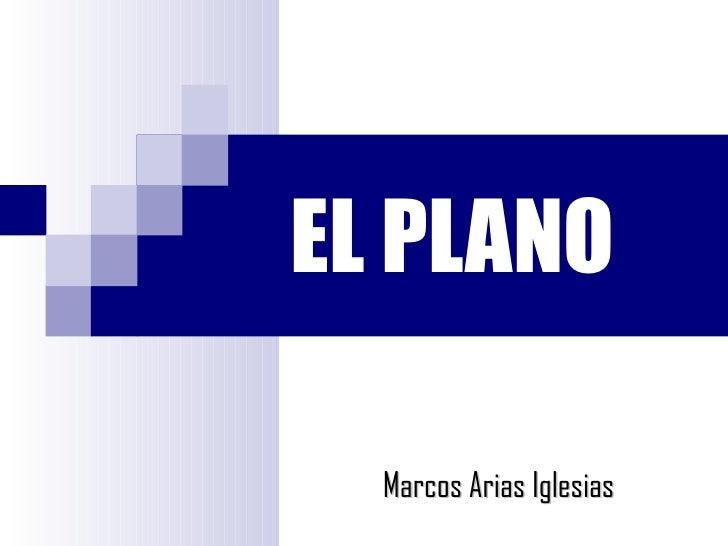 EL PLANO Marcos Arias Iglesias