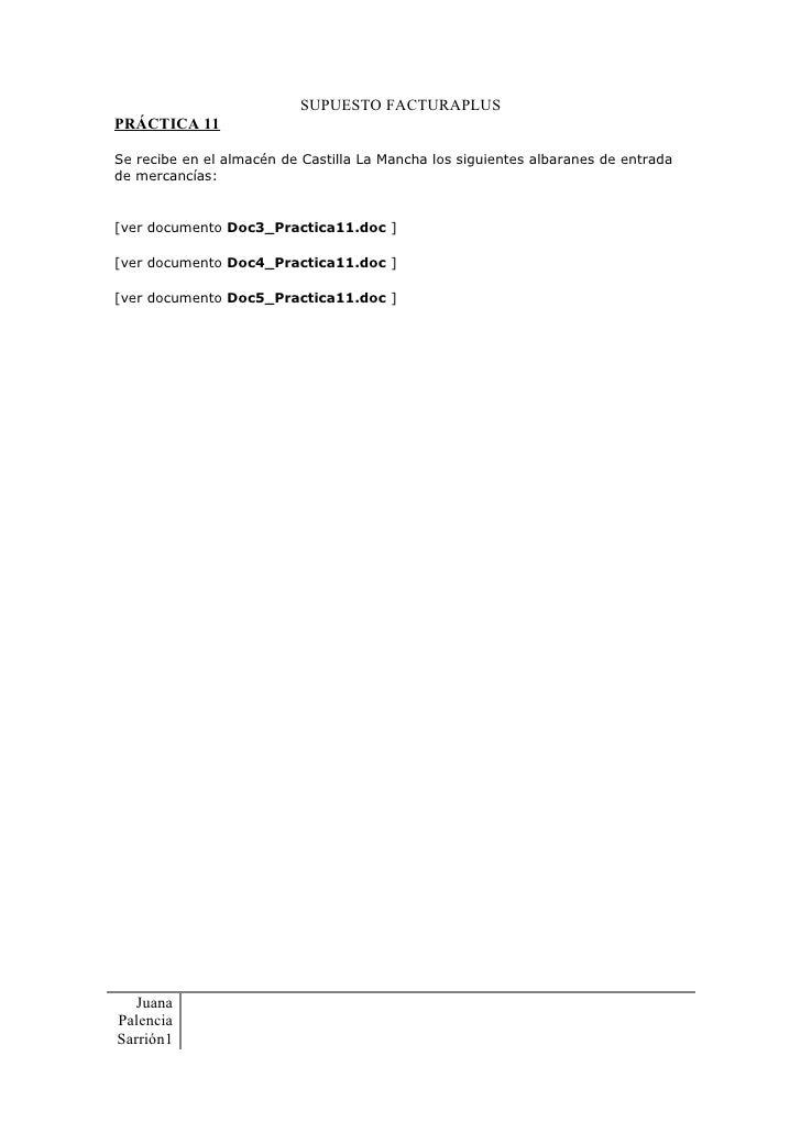SUPUESTO FACTURAPLUS PRÁCTICA 11  Se recibe en el almacén de Castilla La Mancha los siguientes albaranes de entrada de mer...