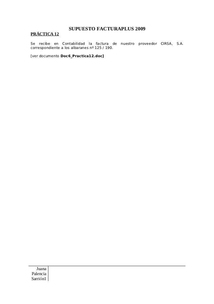 SUPUESTO FACTURAPLUS 2009 PRÁCTICA 12  Se recibe en Contabilidad la factura de         nuestro   proveedor   CIRSA,   S.A....