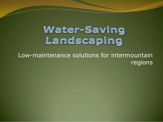 Low-maintenance solutions for intermountain regions