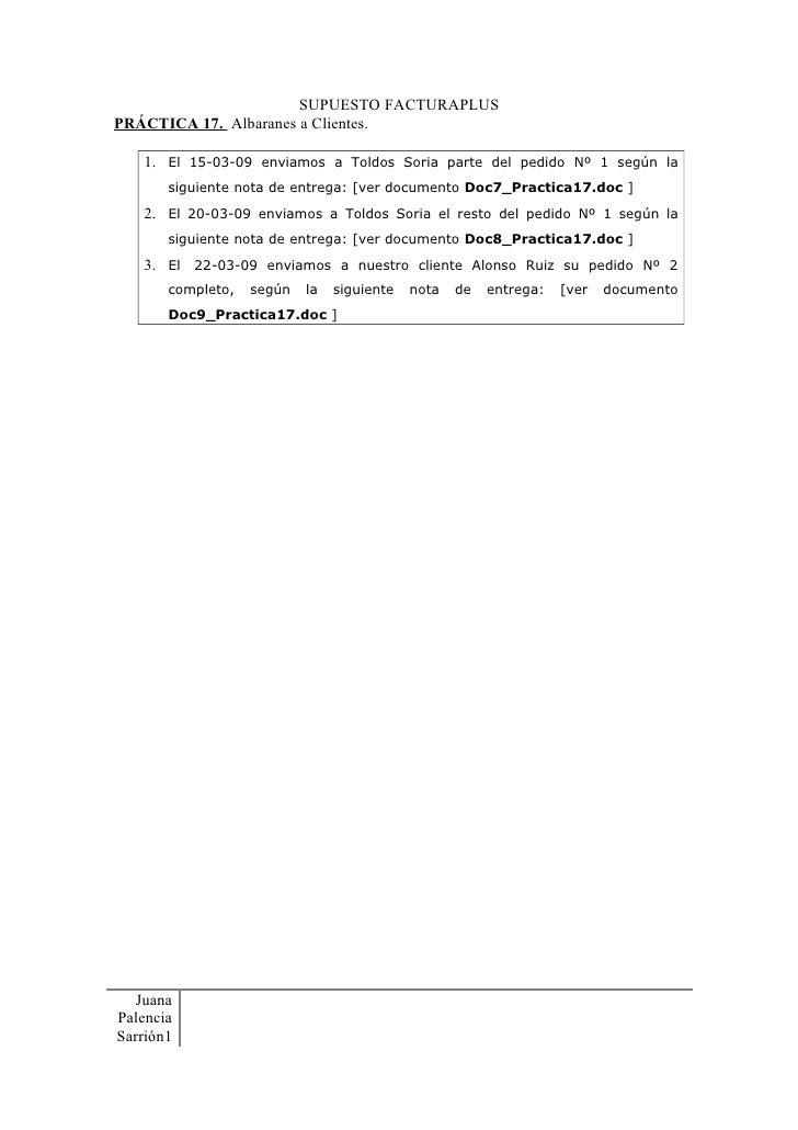 SUPUESTO FACTURAPLUS PRÁCTICA 17. Albaranes a Clientes.     1. El 15-03-09 enviamos a Toldos Soria parte del pedido Nº 1 s...