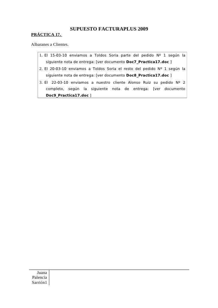 SUPUESTO FACTURAPLUS 2009 PRÁCTICA 17.  Albaranes a Clientes.      1. El 15-03-10 enviamos a Toldos Soria parte del pedido...