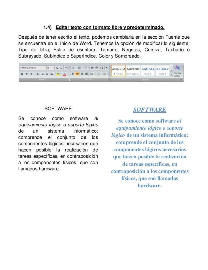 1.4) Editar texto con formato libre y predeterminado.Después de tener escrito el texto, podemos cambiarla en la sección Fu...