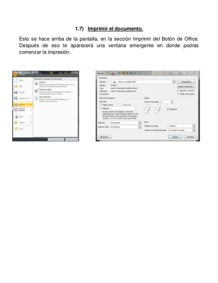 1.7) Imprimir el documento.Esto se hace arriba de la pantalla, en la sección Imprimir del Botón de Office.Después de eso t...