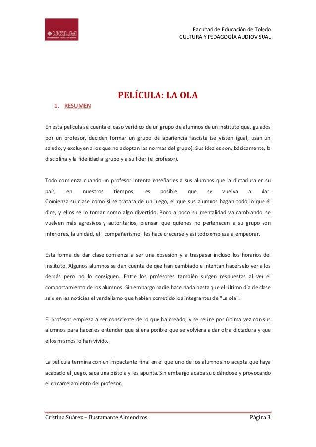 Facultad de Educación de Toledo CULTURA Y PEDAGOGÍA AUDIOVISUAL  PELÍCULA: LA OLA 1. RESUMEN En esta película se cuenta el...