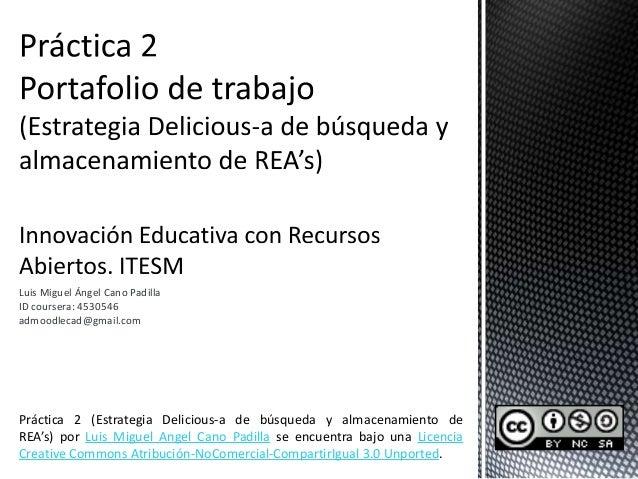 Luis Miguel Ángel Cano Padilla ID coursera: 4530546 admoodlecad@gmail.com Práctica 2 (Estrategia Delicious-a de búsqueda y...