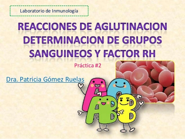 Dra. Patricia Gómez Ruelas Práctica #2 Laboratorio de Inmunología